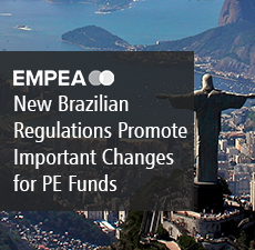 "New Brazilian Regulations Promote Important Changes for Private Equity Funds (""FIPs"") in Brazil"