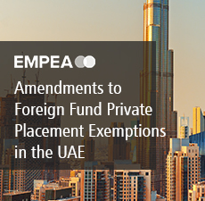 Amendments to Foreign Fund Private Placement Exemptions in the UAE