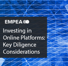 Investing in Online Platforms: Key Diligence Considerations
