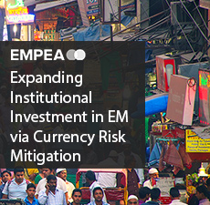Expanding Institutional Investment into Emerging Markets via Currency Risk Mitigation