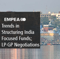 Trends in Structuring India Focused Funds; LP-GP Negotiations