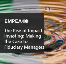 The Rise of Impact Investing: Making the Case to Fiduciary Managers