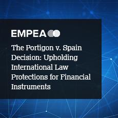 The Portigon v. Spain Decision: Upholding International Law Protections for Financial Instruments